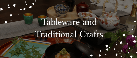 Tableware and Traditional Crafts
